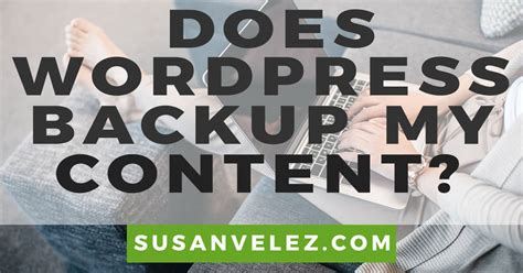 Does WordPress Automatically Backup My Content