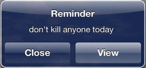 Iphone Reminder - don't kill anyone today - Funny - Faxo