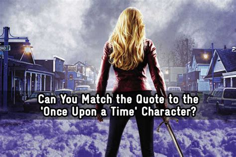 Can You Match the Quote to the 'Once Upon a Time