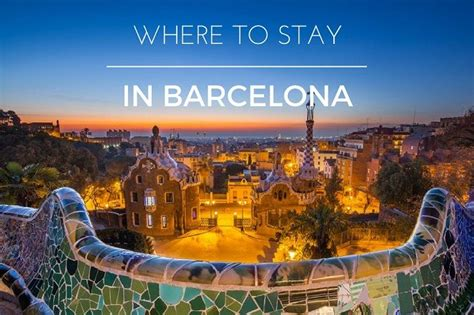 Where to stay in Barcelona: Best neighborhoods & hotels by