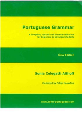 Portuguese Grammar: A Complete, Concise, and Practical
